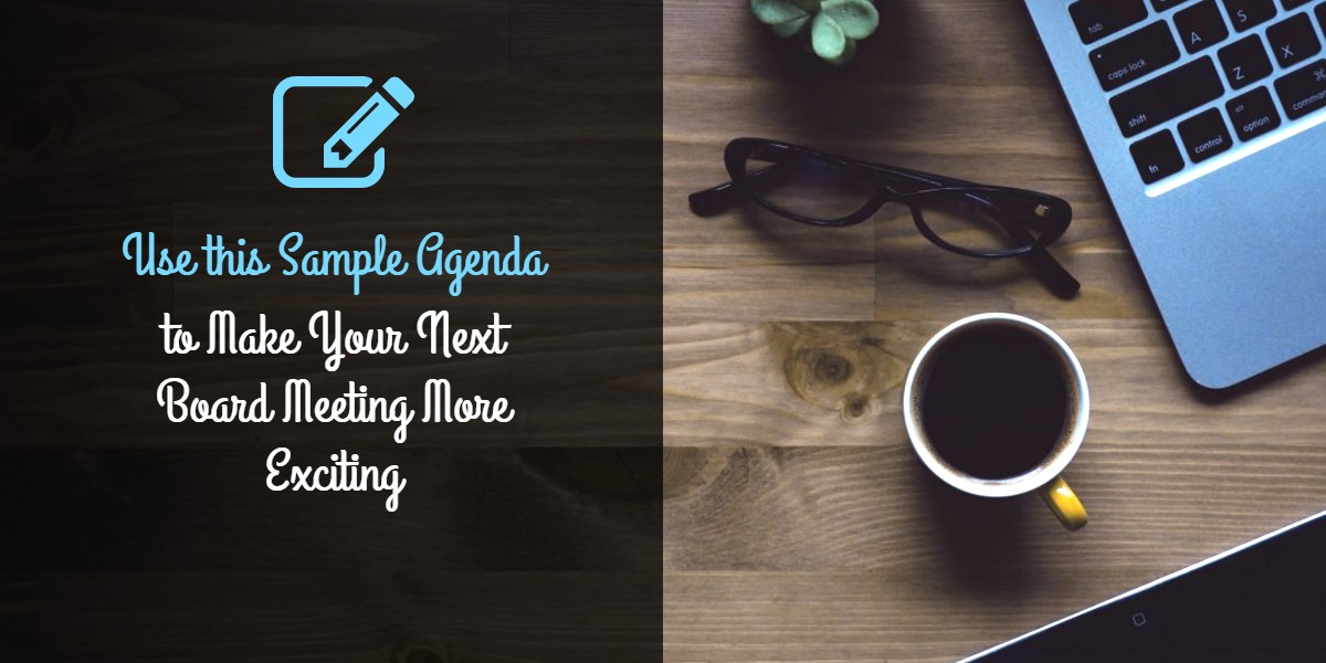use-this-sample-agenda-to-make-your-next-board-meeting-more-exciting
