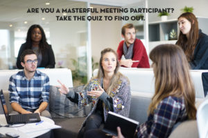 Masterful Meeting Participant Quiz